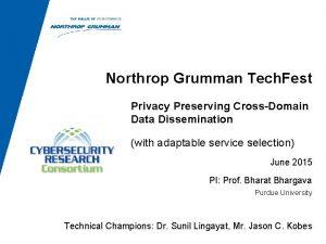 Northrop Grumman Tech Fest Privacy Preserving CrossDomain Data