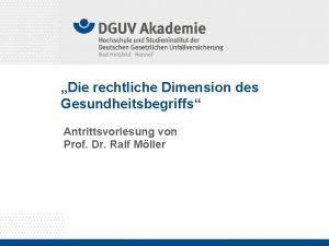 Die rechtliche Dimension des Gesundheitsbegriffs Antrittsvorlesung von Prof