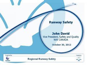 Runway Safety John David Vice President Safety and