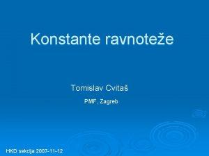 Konstante ravnotee Tomislav Cvita PMF Zagreb HKD sekcija
