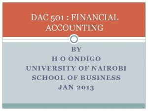 DAC 501 FINANCIAL ACCOUNTING BY H O ONDIGO