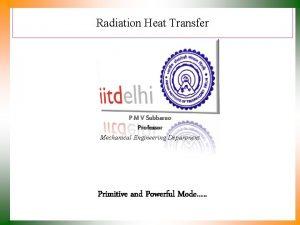 Radiation Heat Transfer P M V Subbarao Professor