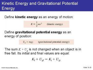 Kinetic Energy and Gravitational Potential Energy Define kinetic