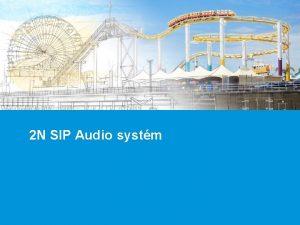 2 N SIP Audio systm 2 N SIP