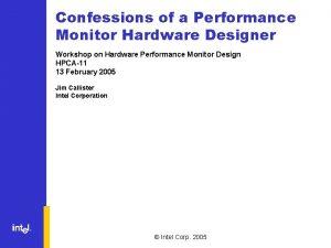 Confessions of a Performance Monitor Hardware Designer Workshop