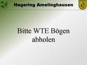 Hegering Amelinghausen Bitte WTE Bgen abholen Hegering Amelinghausen