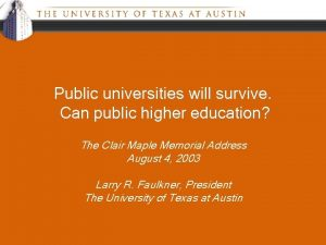Public universities will survive Can public higher education