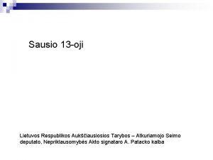 Sausio 13 oji Lietuvos Respublikos Aukiausiosios Tarybos Atkuriamojo