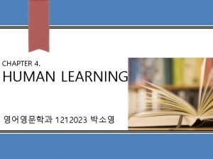 CHAPTER 4 HUMAN LEARNING 1212023 Inductive Deductive reasoning
