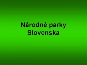 Nrodn parky Slovenska A Tatransk nrodn park B