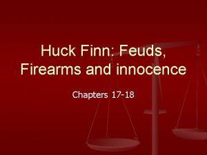 Huck Finn Feuds Firearms and innocence Chapters 17