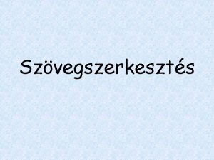 Szvegszerkeszts I A szvegszerkesztk osztlyozsa Egyszer szerkesztk text