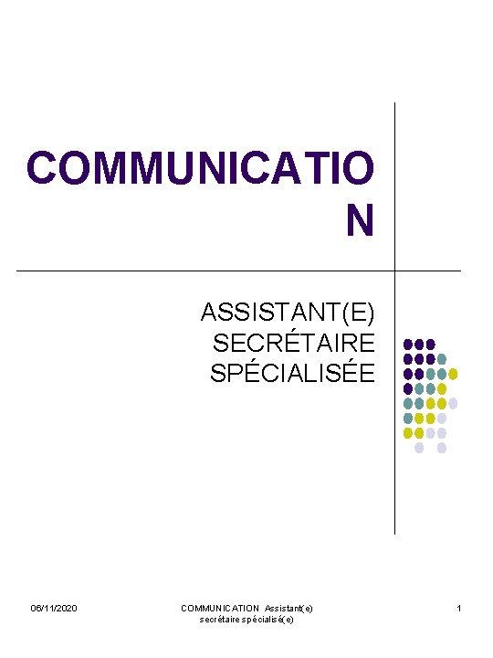 COMMUNICATIO N ASSISTANTE SECRTAIRE SPCIALISE 06112020 COMMUNICATION Assistante