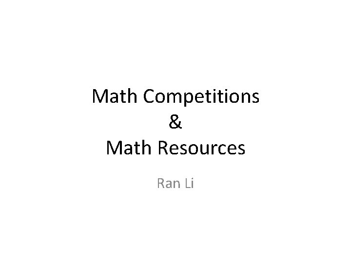 Math Competitions Math Resources Ran Li Different Math