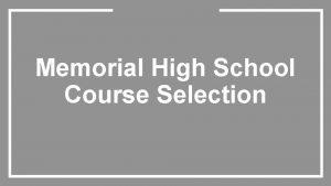Memorial High School Course Selection Path to Graduation