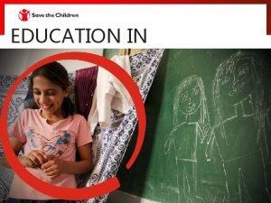 EDUCATION IN EMERGENCIES WHAT IS EDUCATION IN EMERGENCIES