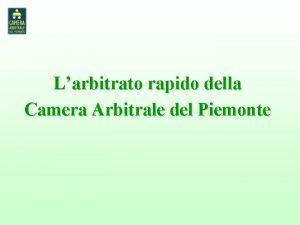 Larbitrato rapido della Camera Arbitrale del Piemonte Perch