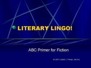 LITERARY LINGO ABC Primer for Fiction 2007 Lizbeth