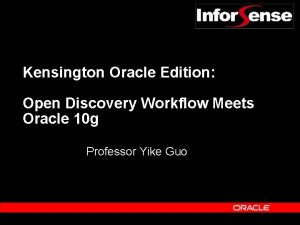 Kensington Oracle Edition Open Discovery Workflow Meets Oracle