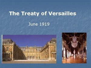 The Treaty of Versailles June 1919 Woodrow Wilson
