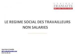 LE REGIME SOCIAL DES TRAVAILLEURS NON SALARIES JeanPierre