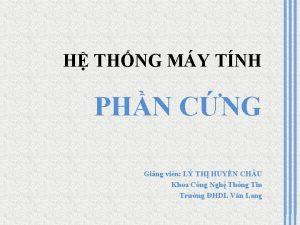 H THNG MY TNH PHN CNG Ging vin