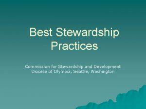Best Stewardship Practices Commission for Stewardship and Development