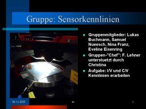 Gruppe Sensorkennlinien Gruppenmitglieder Lukas Buchmann Samuel Nueesch Nina