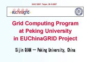 ISGC 2007 Taipei 28 3 2007 Grid Computing