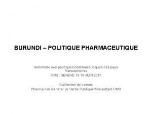 BURUNDI POLITIQUE PHARMACEUTIQUE Sminaire des politiques pharmaceutiques des