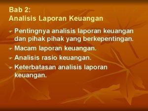 Bab 2 Analisis Laporan Keuangan Pentingnya analisis laporan