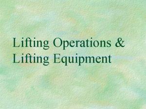 Lifting Operations Lifting Equipment LOLER 98 Lifting Equipment