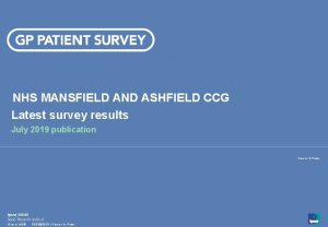 NHS MANSFIELD AND ASHFIELD CCG Latest survey results