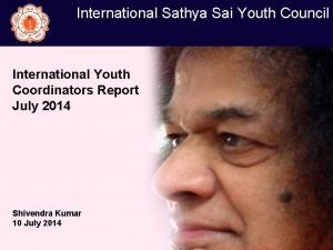 International Sathya Sai Youth Council International Youth Coordinators