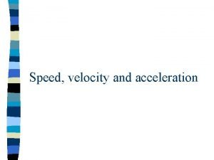 Speed velocity and acceleration 1 Both Mr Rabbit