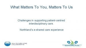 What Matters To You Matters To Us Challenges