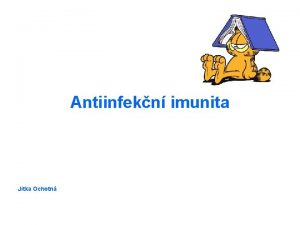 Antiinfekn imunita Jitka Ochotn Vztah mezi hostitelem a