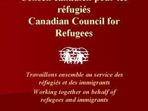 Conseil canadien pour les rfugis Canadian Council for