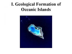 I Geological Formation of Oceanic Islands I Geological