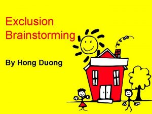 Exclusion Brainstorming By Hong Duong What Is Exclusion