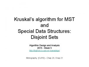 Kruskals algorithm for MST and Special Data Structures