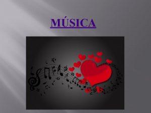 MSICA QUE ES LA MUSICA Arte de combinar