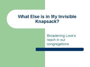 What Else is in My Invisible Knapsack Broadening