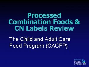 Processed Combination Foods CN Labels Review The Child