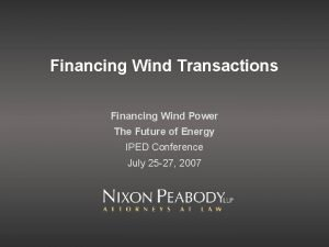 Financing Wind Transactions Financing Wind Power The Future