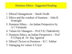 Business Ethics Suggested Reading 1 Ethical Management Satish