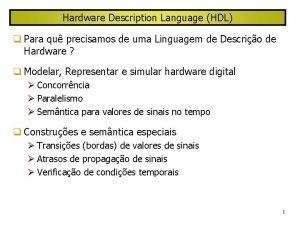 Hardware Description Language HDL Para qu precisamos de