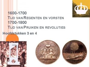 1600 1700 TIJD VAN REGENTEN EN VORSTEN 1700