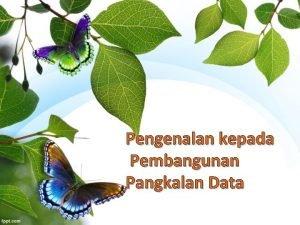 Pengenalan kepada Pembangunan Pangkalan Data Cara alir Pengenalan