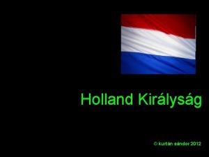Holland Kirlysg kurtn sndor 2012 A holland politikai